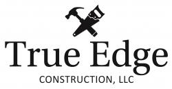 True Edge Construction, LLC